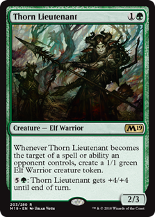 Thorn Lieutenant  Whenever Thorn Lieutenant becomes the target of a spell or ability an opponent controls, create a 1/1 green Elf Warrior creature token.: Thorn Lieutenant gets +4/+4 until end of turn.