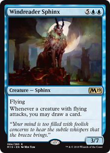 Windreader Sphinx  FlyingWhenever a creature with flying attacks, you may draw a card.