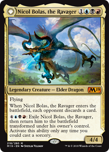 Nicol Bolas, the Ravager  FlyingWhen Nicol Bolas, the Ravager enters the battlefield, each opponent discards a card.: Exile Nicol Bolas, the Ravager, then return him to the battlefield transformed under his owner's control. Activate this ability only any time you could cast a sorc
