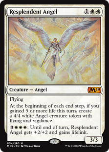 Resplendent Angel  FlyingAt the beginning of each end step, if you gained 5 or more life this turn, create a 4/4 white Angel creature token with flying and vigilance.: Until end of turn, Resplendent Angel gets +2/+2 and gains lifelink.