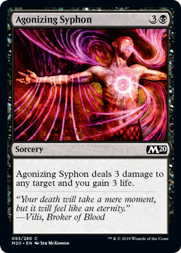 Agonizing Syphon  Agonizing Syphon deals 3 damage to any target and you gain 3 life.