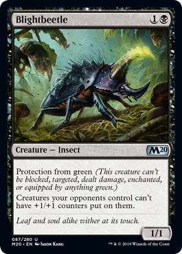 Blightbeetle  Protection from green (This creature can't be blocked, targeted, dealt damage, enchanted, or equipped by anything green.)Creatures your opponents control can't have +1/+1 counters put on them.