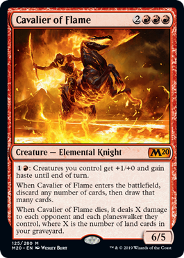 Cavalier of Flame  : Creatures you control get +1/+0 and gain haste until end of turn.When Cavalier of Flame enters the battlefield, discard any number of cards, then draw that many cards.When Cavalier of Flame dies, it deals X damage to each opponent and each planeswalker
