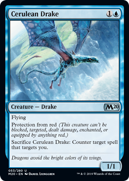 Cerulean Drake  FlyingProtection from red (This creature can't be blocked, targeted, dealt damage, enchanted, or equipped by anything red.)Sacrifice Cerulean Drake: Counter target spell that targets you.
