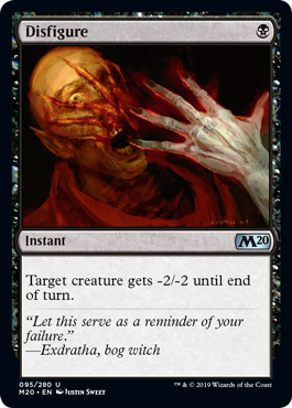 Disfigure  Target creature gets -2/-2 until end of turn.