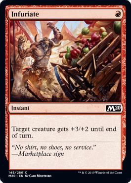 Infuriate  Target creature gets +3/+2 until end of turn.