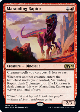 Marauding Raptor  Creature spells you cast cost  less to cast.Whenever another creature enters the battlefield under your control, Marauding Raptor deals 2 damage to it. If a Dinosaur is dealt damage this way, Marauding Raptor gets +2/+0 until end of turn.