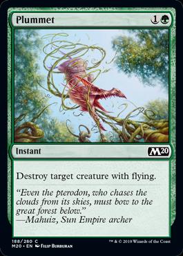 Plummet  Destroy target creature with flying.