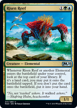 Risen Reef  Whenever Risen Reef or another Elemental enters the battlefield under your control, look at the top card of your library. If it's a land card, you may put it onto the battlefield tapped. If you don't put the card onto the battlefield, put it into your han