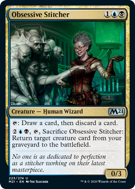 Obsessive Stitcher  : Draw a card, then discard a card., , Sacrifice Obsessive Stitcher: Return target creature card from your graveyard to the battlefield.