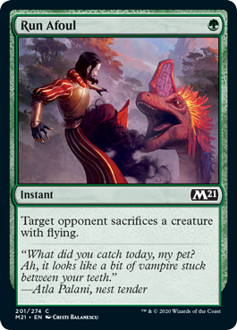 Run Afoul  Target opponent sacrifices a creature with flying.