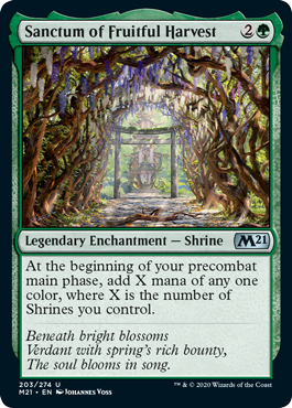 Sanctum of Fruitful Harvest  At the beginning of your precombat main phase, add X mana of any one color, where X is the number of Shrines you control.