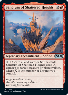 Sanctum of Shattered Heights  , Discard a land card or Shrine card: Sanctum of Shattered Heights deals X damage to target creature or planeswalker, where X is the number of Shrines you control.