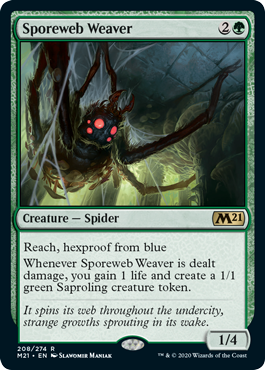 Sporeweb Weaver  Reach, hexproof from blueWhenever Sporeweb Weaver is dealt damage, you gain 1 life and create a 1/1 green Saproling creature token.