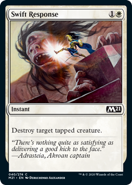 Swift Response  Destroy target tapped creature.