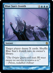 Blue Sun's Zenith  Target player draws X cards. Shuffle Blue Sun's Zenith into its owner's library.