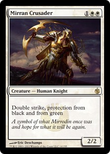 Mirran Crusader  Double strike, protection from black and from green