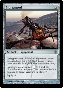 """Mortarpod  Living weapon (When this Equipment enters the battlefield, create a 0/0 black Germ creature token, then attach this to it.)Equipped creature gets +0/+1 and has """"Sacrifice this creature: This creature deals 1 damage to any target.""""Equip"""