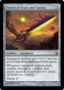 Sword of Feast and Famine  Equipped creature gets +2/+2 and has protection from black and from green.Whenever equipped creature deals combat damage to a player, that player discards a card and you untap all lands you control.Equip