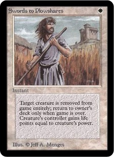 Swords to Plowshares  Exile target creature. Its controller gains life equal to its power.