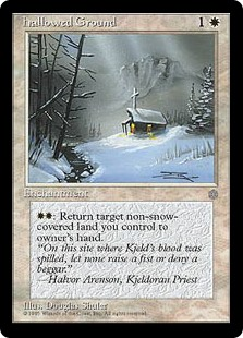 Hallowed Ground  : Return target nonsnow land you control to its owner's hand.