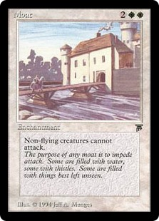 Moat  Creatures without flying can't attack.
