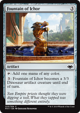 Fountain of Ichor  : Add one mana of any color.: Fountain of Ichor becomes a 3/3 Dinosaur artifact creature until end of turn.