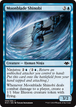 Moonblade Shinobi  Ninjutsu  (, Return an unblocked attacker you control to hand: Put this card onto the battlefield from your hand tapped and attacking.)Whenever Moonblade Shinobi deals combat damage to a player, create a 1/1 blue Illusion creature token with flying.