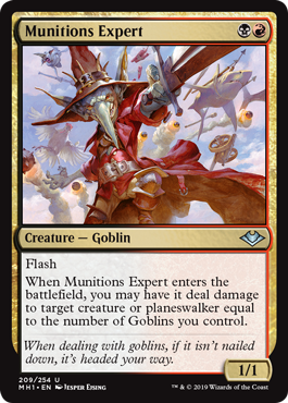 Munitions Expert  FlashWhen Munitions Expert enters the battlefield, you may have it deal damage to target creature or planeswalker equal to the number of Goblins you control.