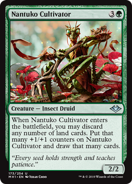Nantuko Cultivator  When Nantuko Cultivator enters the battlefield, you may discard any number of land cards. Put that many +1/+1 counters on Nantuko Cultivator and draw that many cards.