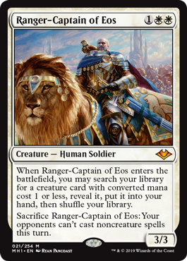 Ranger-Captain of Eos  When Ranger-Captain of Eos enters the battlefield, you may search your library for a creature card with converted mana cost 1 or less, reveal it, put it into your hand, then shuffle your library.Sacrifice Ranger-Captain of Eos: Your opponents can't cast n