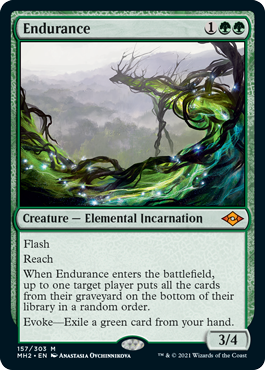 Endurance  FlashReachWhen Endurance enters the battlefield, up to one target player puts all the cards from their graveyard on the bottom of their library in a random order.Evoke—Exile a green card from your hand.