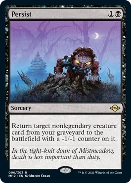 Persist  Return target nonlegendary creature card from your graveyard to the battlefield with a -1/-1 counter on it.
