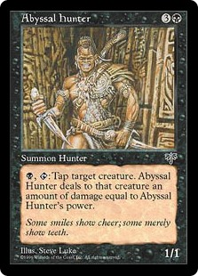 Abyssal Hunter  , : Tap target creature. Abyssal Hunter deals damage equal to Abyssal Hunter's power to that creature.