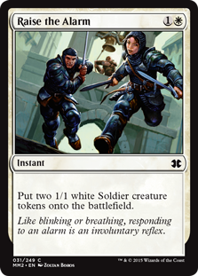 Raise the Alarm  Create two 1/1 white Soldier creature tokens.