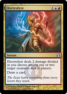 Electrolyze  Electrolyze deals 2 damage divided as you choose among one or two targets.Draw a card.