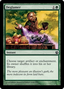 Deglamer  Choose target artifact or enchantment. Its owner shuffles it into their library.