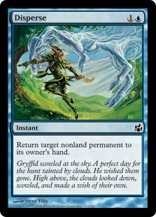 Disperse  Return target nonland permanent to its owner's hand.