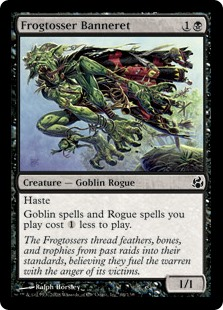 Frogtosser Banneret  HasteGoblin spells and Rogue spells you cast cost  less to cast.
