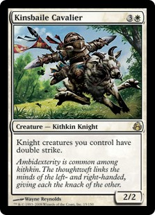 Kinsbaile Cavalier  Knight creatures you control have double strike.
