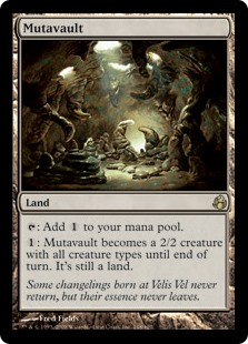 Mutavault  : Add .: Mutavault becomes a 2/2 creature with all creature types until end of turn. It's still a land.