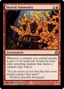 Shared Animosity  Whenever a creature you control attacks, it gets +1/+0 until end of turn for each other attacking creature that shares a creature type with it.