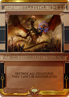 Damnation  Destroy all creatures. They can't be regenerated.