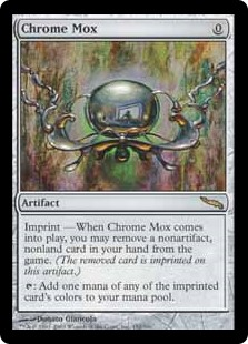 Chrome Mox  Imprint — When Chrome Mox enters the battlefield, you may exile a nonartifact, nonland card from your hand.: Add one mana of any of the exiled card's colors.