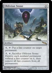 Oblivion Stone  , : Put a fate counter on target permanent., , Sacrifice Oblivion Stone: Destroy each nonland permanent without a fate counter on it, then remove all fate counters from all permanents.