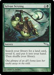 Sylvan Scrying  Search your library for a land card, reveal it, and put it into your hand. Then shuffle your library.