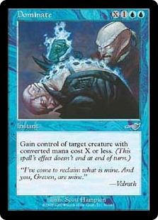 Dominate  Gain control of target creature with converted mana cost X or less.