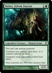 Melira, Sylvok Outcast  You can't get poison counters.Creatures you control can't have -1/-1 counters put on them.Creatures your opponents control lose infect.