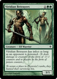 Viridian Betrayers  Viridian Betrayers has infect as long as an opponent is poisoned. (It deals damage to creatures in the form of -1/-1 counters and to players in the form of poison counters.)