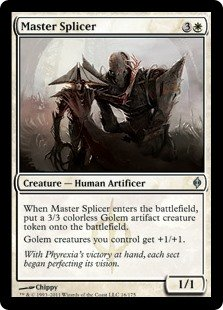 Master Splicer  When Master Splicer enters the battlefield, create a 3/3 colorless Golem artifact creature token.Golem creatures you control get +1/+1.